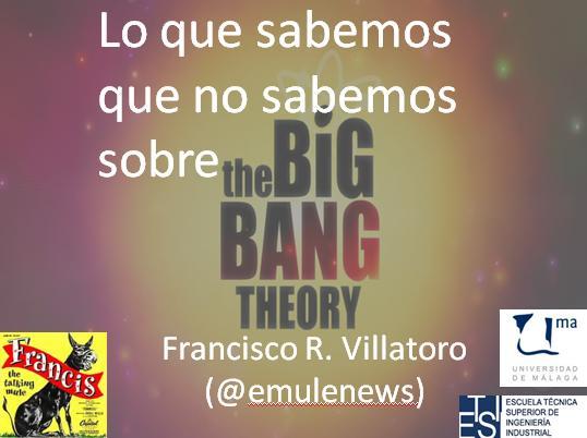 Dibujo20131112 conference cover slide - lo que sabemos que no sabemos sobre el big bang - francis